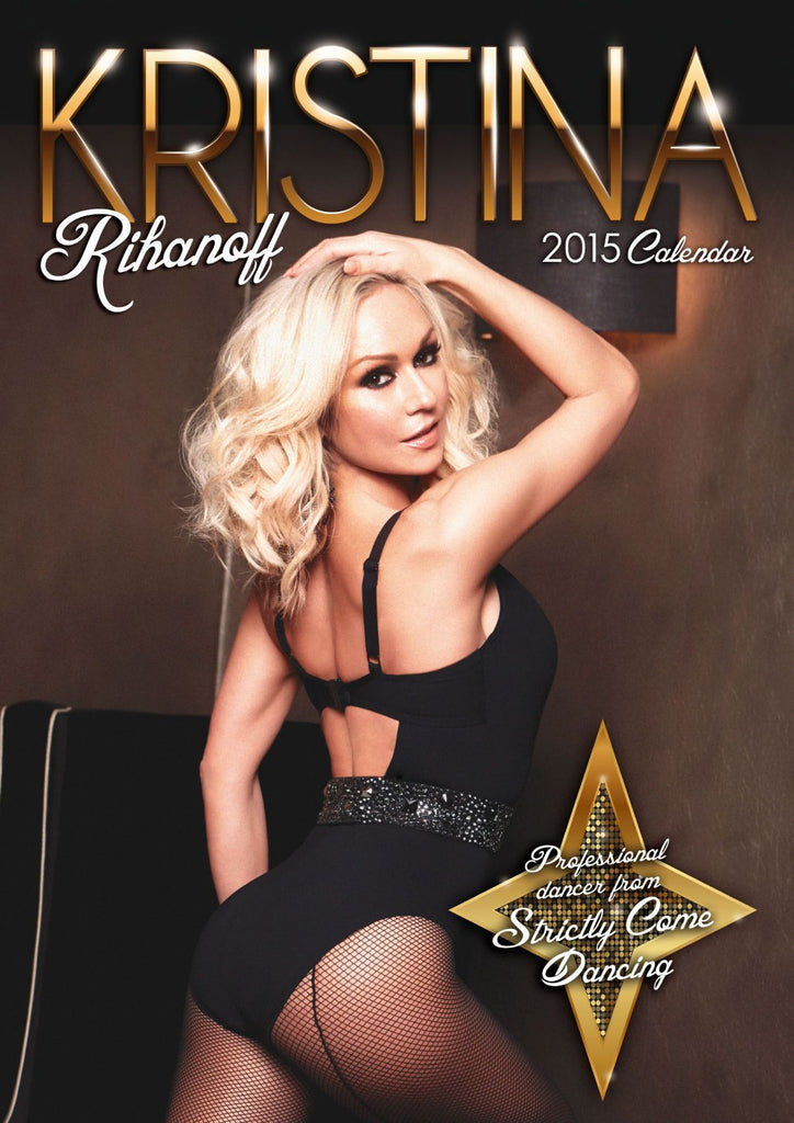 Kristina Rihanoff (Strickly Come Dancing) Official 2015 Signed Calendar