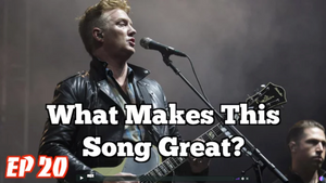 What Makes This Song Great Ep. 20 — Queens of the Stone Age
