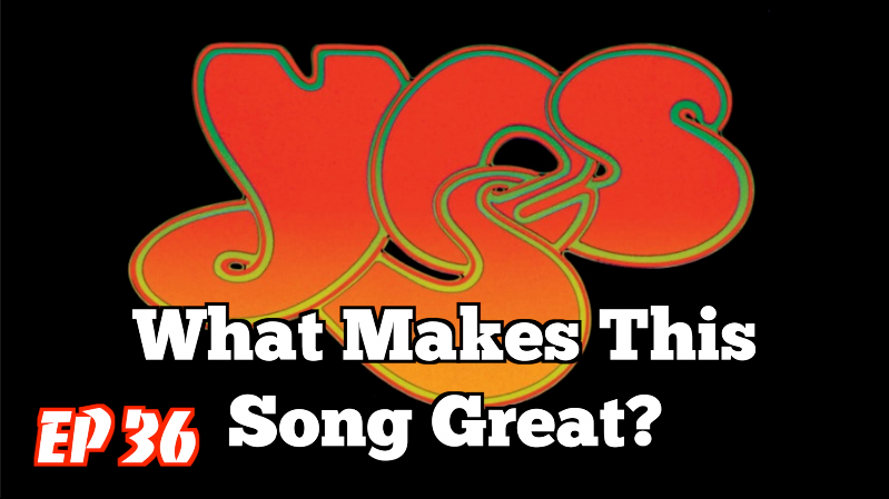 What Makes This Song Great Ep. 36 — YES