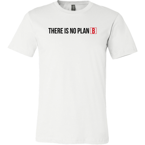 'THERE IS NO PLAN B' T-Shirt — White