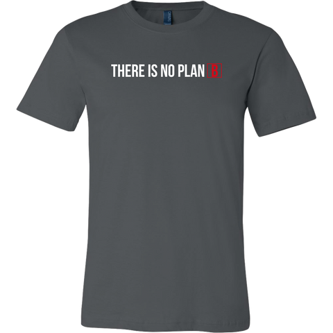 'THERE IS NO PLAN B' T-Shirt — Grey