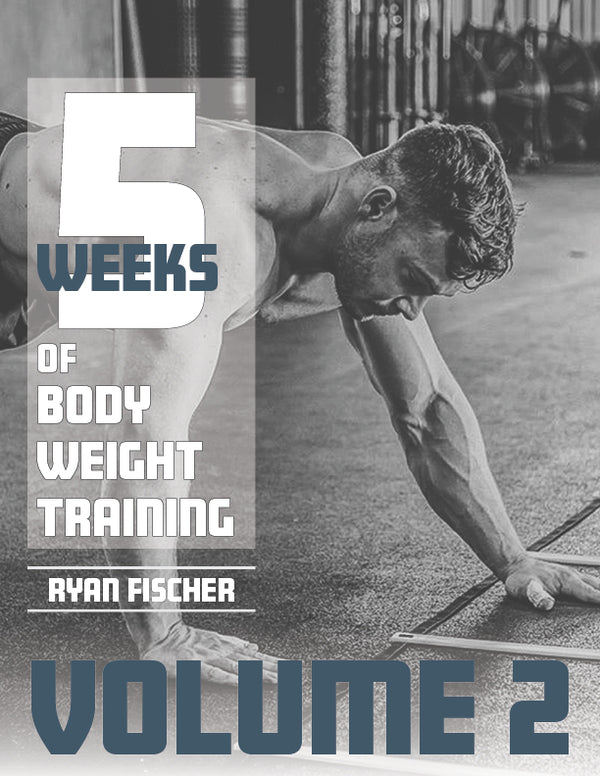 5 Weeks of Bodyweight Workouts (VOL 2)