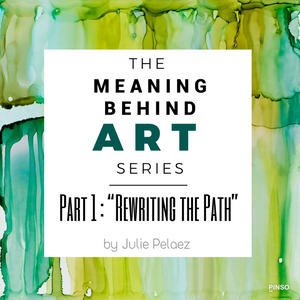 "Meaning Behind Art Part 1: ""Rewriting the Path"""