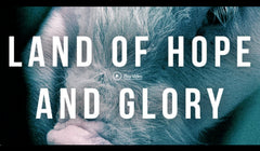 Land of Hope and Glory documentary