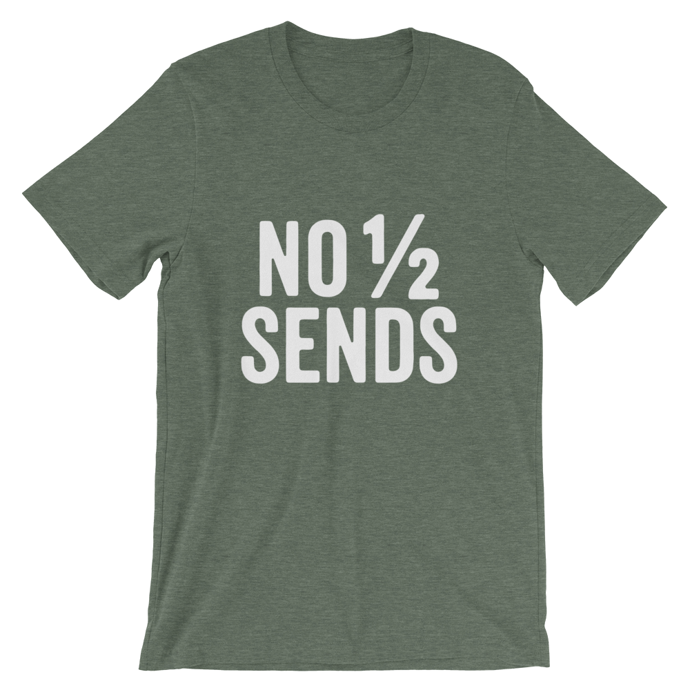 No Half Sends T-Shirt