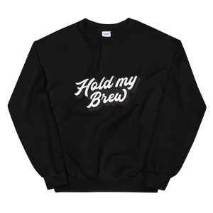 Hold My Brew Crewneck