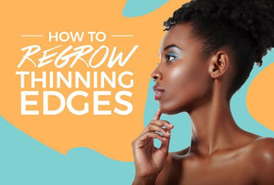 How to Regrow your thinning edges?