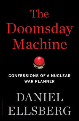 Ellsberg Book Doomsday Machine Tells Us To Take Nuclear weapons Off of Launch on Warning