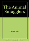 The Animal Smugglers by John Nichol