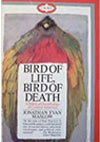 Bird of Life, Bird of Death by Jonathan Evan Maslow