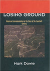Losing Ground by Mark Dowie