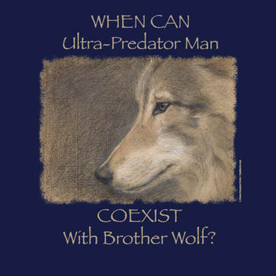 "Brother Wolf T Shirt ""When can ultra-predator coexist with brother wolf?"""