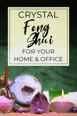 Crystal Feng Shui for Your Home/Office