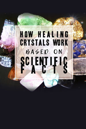 Scientifically-Based Theories on How Healing Crystals Work