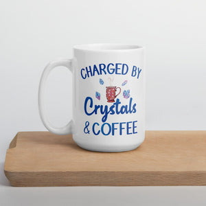 Charged By Crystals & Coffee White Mug