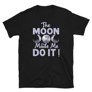 The Moon Made Me Do It T-Shirt Black
