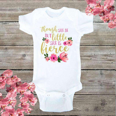 """Though She Be But Little She Is Fierce"" Onesie"