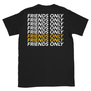 Friends Only Short-Sleeve Unisex T-Shirt