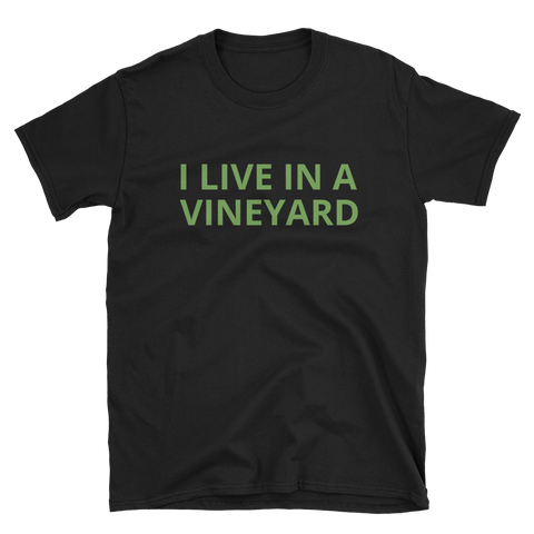 I Live In A Vineyard T-Shirt