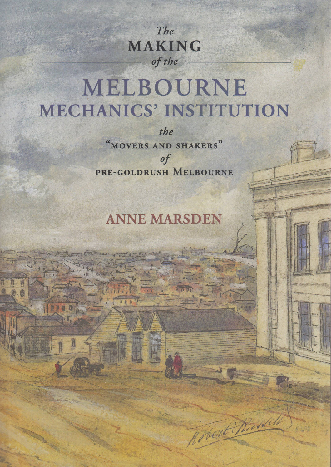 The Making of the Melbourne Mechanics' Institution - Marsden