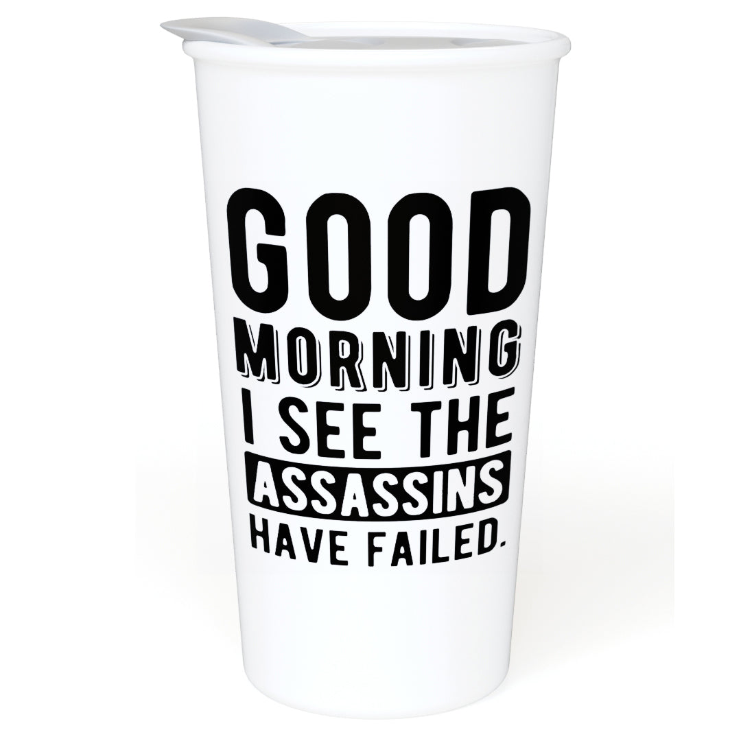 I See The Assassins Have Failed - 12oz Double Wall Ceramic Travel Mug - Home, Office, Car, Transit - Funny Mug GIft Idea for Office, Co-Worker or Boss