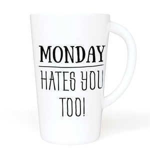 Is It Friday Yet? Monday Hates You Too - 16 oz Ceramic Mug with Handle for Home of Office- Great Gift For A Coworker or Boss