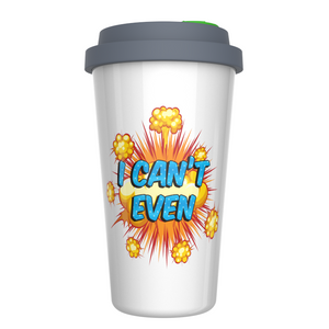 I Can't Even Ceramic Coffee Travel Mug 12 oz. With Sealed BPA-Free Lid - Dishwasher and Microwave Safe - Novelty Travel Mug with Funny Saying - Special Co-worker Gift