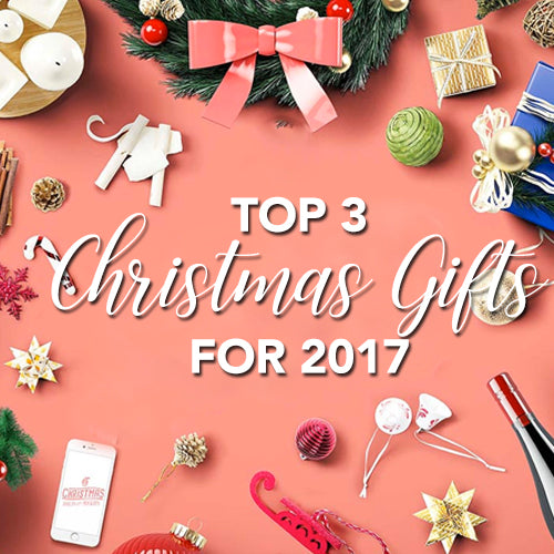 Top 5 Christmas Gifts for 2017