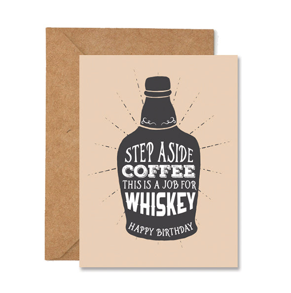 Step Aside Whiskey This is A Job For Coffee Birthday Greeting Card