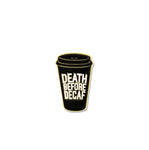 Death Before Decaf Soft Enamel Lapel Pin