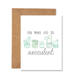 You Make Life So Succulent Greeting Card