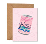 You Give Me Bubble La Croix Greeting Card
