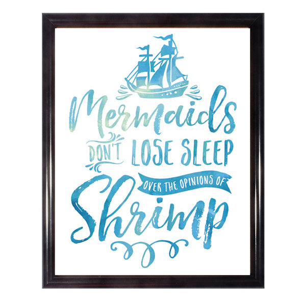 Mermaids Don't Lose Sleep Over the Opinions of Shrimp  Wall Art Poster