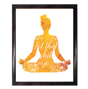 Let That Shit Go Yoga Poster Wall Art