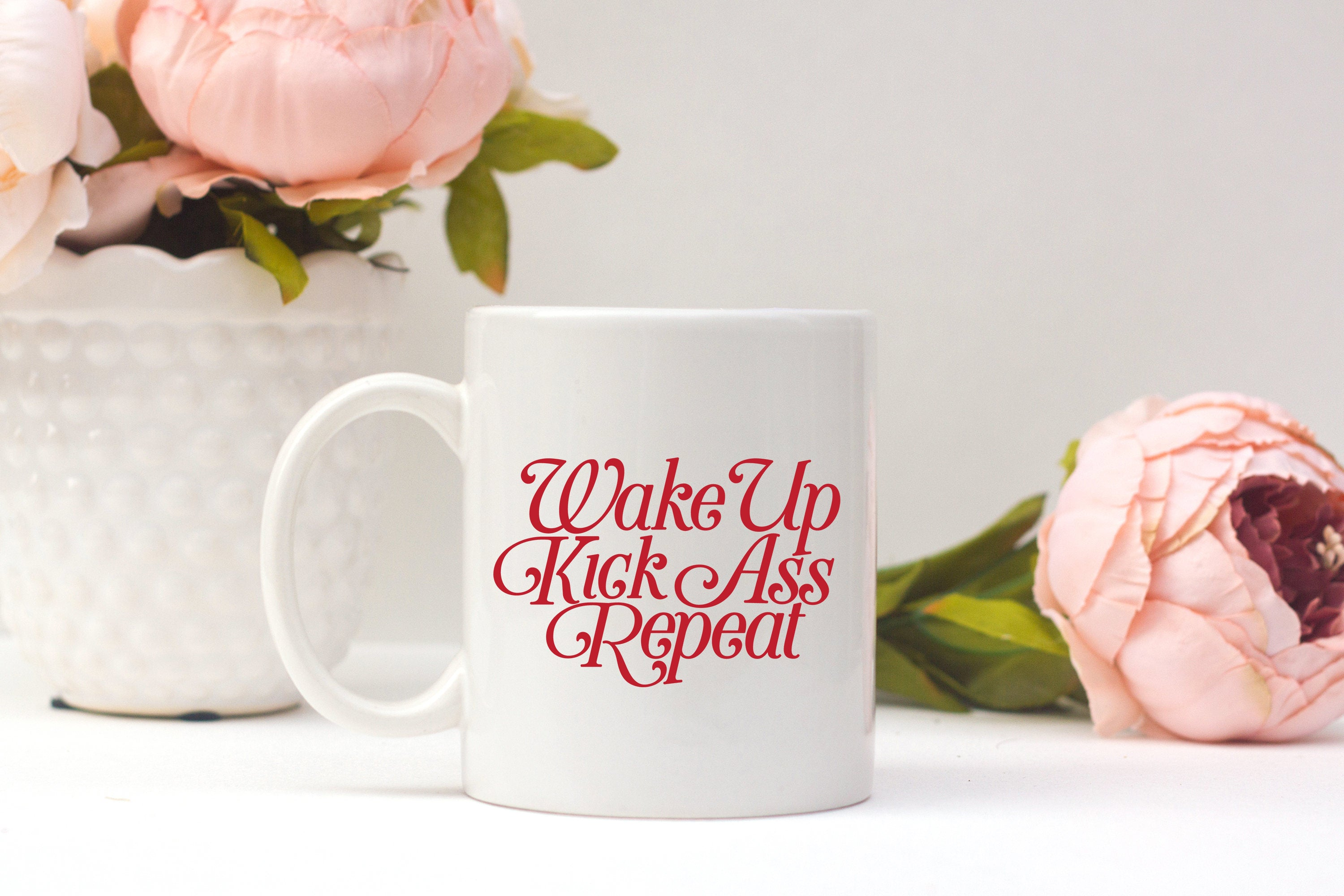 Wake Up, Kick Ass, Repeat Ceramic Mug