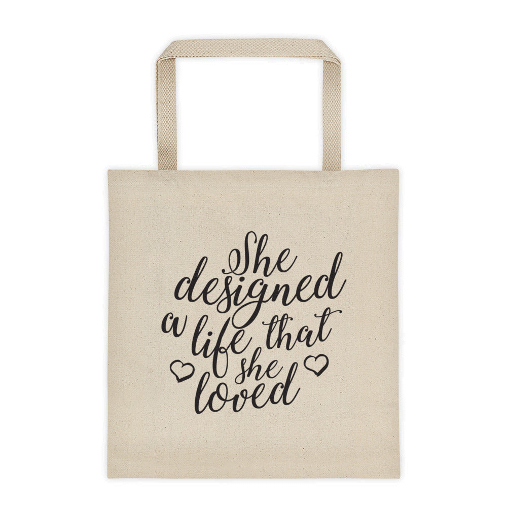 She Designed A Life That She Loved Tote Bag