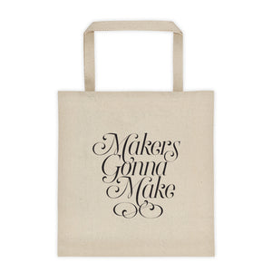 Makers Gunna Make Tote Bag