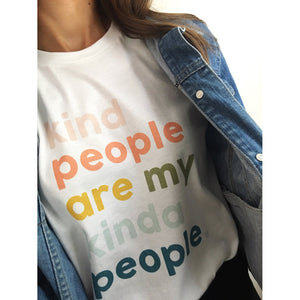 Kind People Are My Kinda People T-Shirt - The KindNest Collaborative