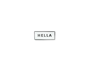 """Hella"" Lapel Pin 