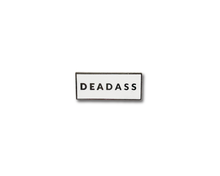"""Deadass"" Lapel Pin 