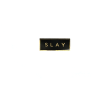 """Slay"" Lapel Pin 