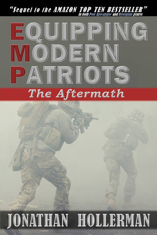 Equipping Modern Patriots - The Aftermath by Jonathan Hollerman