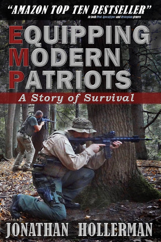 Equipping Modern Patriots: A Story of Survival by Jonathan Hollerman