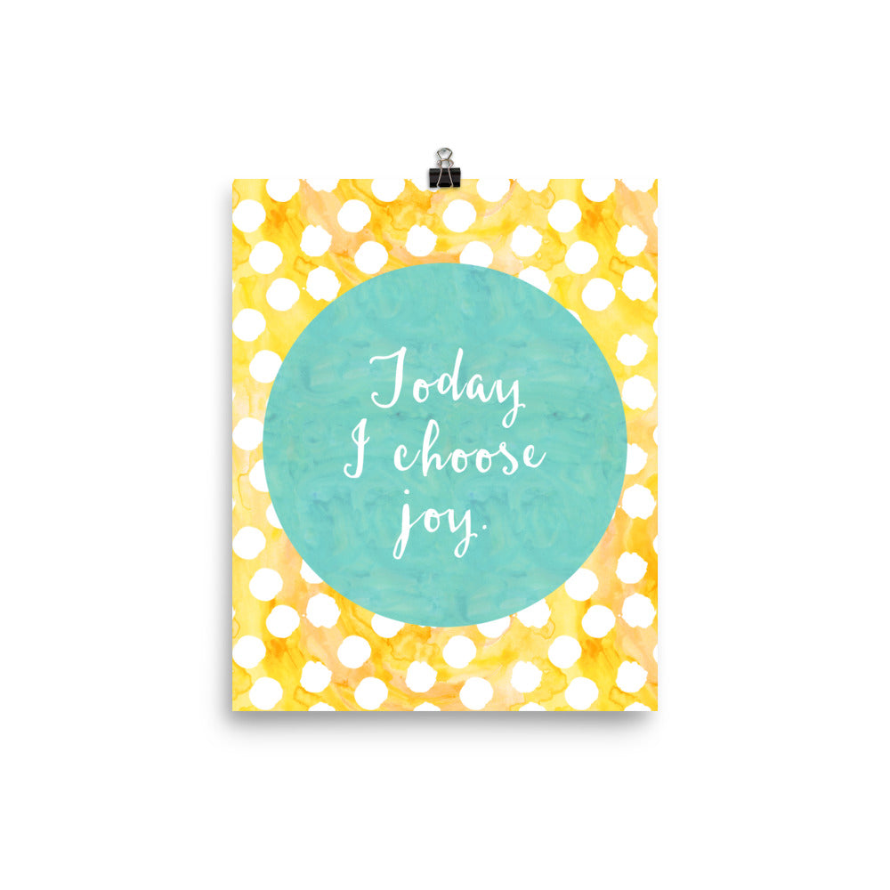 Today I Choose Joy Inspirational Poster