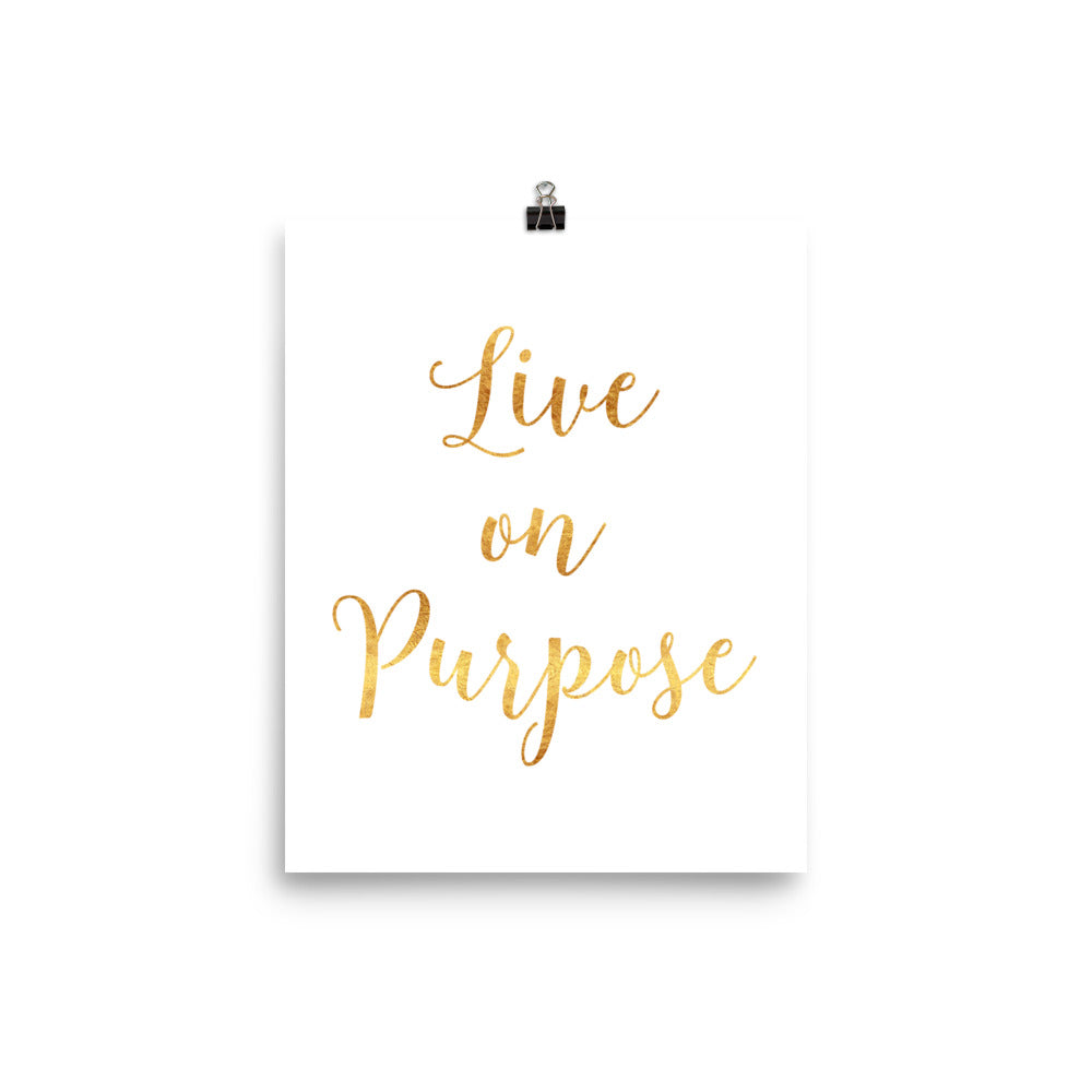 Live on Purpose Faux Gold Inspirational Poster