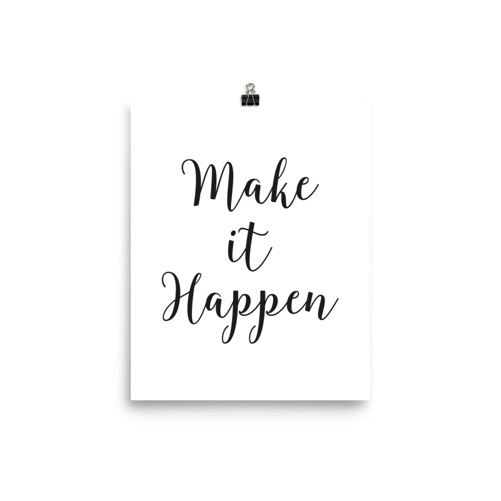 Make it Happen Motivational Poster