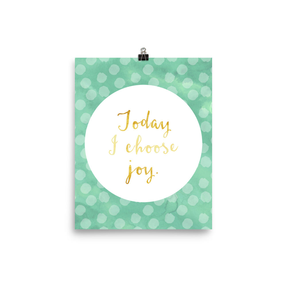 Today I Choose Joy Mint and Faux Gold Poster