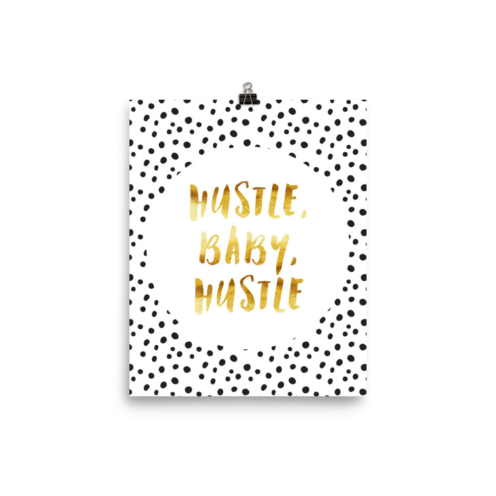 Hustle Baby Hustle Faux Gold Motivational Poster