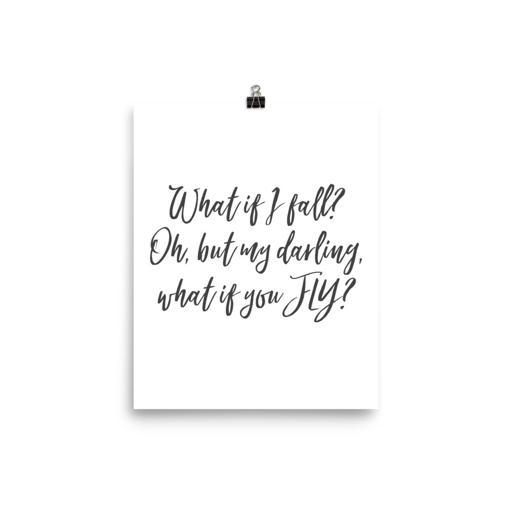 What If I Fall? Oh, But My Darling, What If You Fly? Inspirational Poster