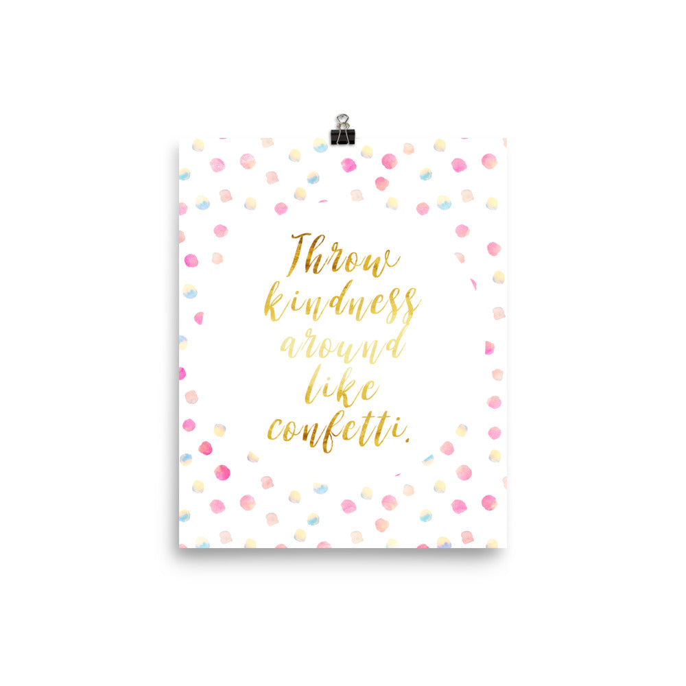 Throw Kindness Around Like Confetti Faux Gold Poster